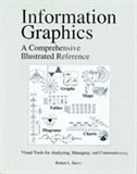 Book Information Graphics: A Comprehensive Illustrated Reference by Robert L. Harris