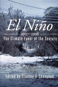 Book El Nino 1997-1998: The Climate Event of the Century by Stanley A. Changnon