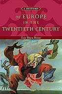 Book A History of Europe in the Twentieth Century by Eric Dorn Brose