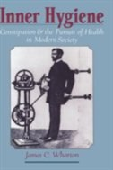Book Inner Hygiene: Constipation and the Pursuit of Health in Modern Society by James C. Whorton