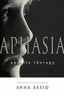 Book Aphasia and Its Therapy by Anna Basso