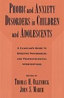 Book Phobic and Anxiety Disorders in Children and Adolescents: A Clinicians Guide to Effective… by Thomas H. Ollendick