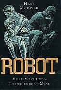 Book Robot: Mere Machine to Transcendent Mind by Hans Moravec