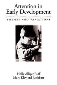 Book Attention in Early Development: Themes and Variations by Holly Alliger Ruff