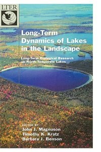 Book Long-term Dynamics Of Lakes In The Landscape: Long-term Ecological Research On North Temperate Lakes by John J. Magnuson