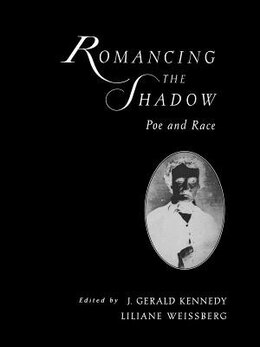 Book Romancing the Shadow: Poe and Race by J. Gerald Kennedy