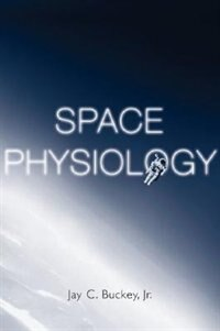 Book Space Physiology by Jay C. Buckey