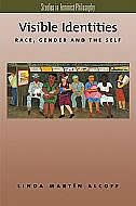 Book Visible Identities: Race, Gender, and the Self by Linda Martin Alcoff