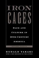 Book Iron Cages: Race and Culture in 19th-Century America by RONALD TAKAKI