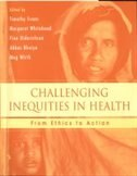 Book Challenging Inequities in Health: From Ethics to Action by Timothy Evans