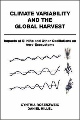 Book Climate Variability and the Global Harvest: Impacts of El Nino and Other Oscillations on Agro… by Cynthia Rosenzweig