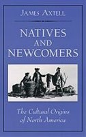 Book Natives and Newcomers: The Cultural Origins of North America by James Axtell