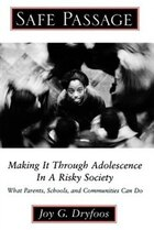 Safe Passage: Making It through Adolescence in a Risky Society: What Parents, Schools, and…