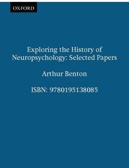 Book Exploring the History of Neuropsychology: Selected Papers by Arthur Benton