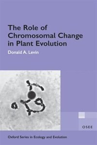 Book The Role of Chromosomal Change in Plant Evolution by Donald A. Levin