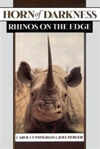 Book Horn of Darkness: Rhinos on the Edge by Carol Cunningham