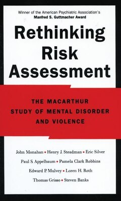 Book Rethinking Risk Assessment: The MacArthur Study of Mental Disorder and Violence by John Monahan