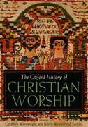 Book The Oxford History of Christian Worship by Geoffrey Wainwright