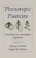 Book Phenotypic Plasticity: Functional and Conceptual Approaches by Thomas J. DeWitt