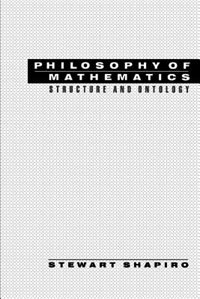 Book Philosophy of Mathematics: Structure and Ontology by Stewart Shapiro