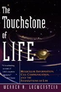 Book The Touchstone of Life: Molecular Information, Cell Communication, and the Foundations of Life by Werner R. Loewenstein
