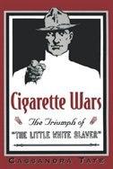Book Cigarette Wars: The Triumph of The Little White Slaver by Cassandra Tate