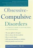 Book Obsessive-Compulsive Disorders: A Complete Guide to Getting Well and Staying Well by Fred Penzel