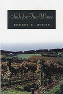 Book Soils for Fine Wines by Robert E. White