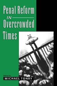 Book Penal Reform in Overcrowded Times by Michael Tonry