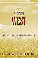 Book The First West: Writing from the American Frontier 1776-1860 by Edward Watts