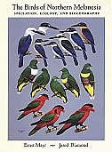 Book The Birds of Northern Melanesia: Speciation, Ecology, and Biogeography by Ernst Mayr