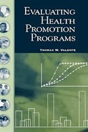 Book Evaluating Health Promotion Programs by Thomas W. Valente