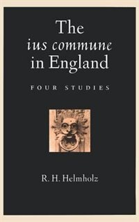 Book The Ius Commune In England: Four Studies by R. H. Helmholz