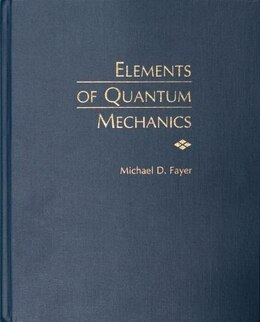 Book Elements of Quantum Mechanics by Michael D. Fayer