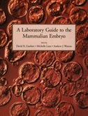 Book A Laboratory Guide to the Mammalian Embryo by David K. Gardner