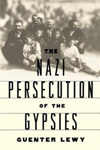 Book The Nazi Persecution of the Gypsies by Guenter Lewy