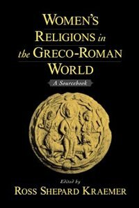 Book Womens Religions in the Greco-Roman World: A Sourcebook by Ross Shepard Kraemer