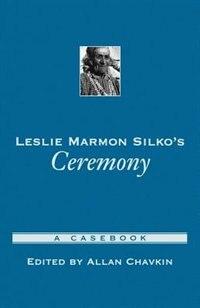Book Leslie Marmon Silkos Ceremony: A Casebook by Allan Chavkin