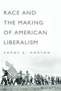 Book Race And The Making Of American Liberalism by Carol A. Horton