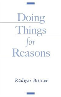 Book Doing Things for Reasons by Rudiger Bittner