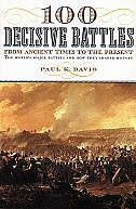 Book 100 Decisive Battles: From Ancient Times to the Present by Paul K. Davis
