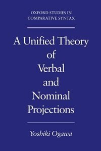 Book A Unified Theory of Verbal and Nominal Projections by Yoshiki Ogawa