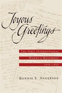 Book Joyous Greetings: The First International Womens Movement, 1830-1860 by Bonnie S. Anderson
