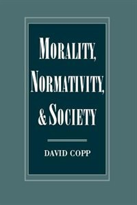 Book Morality, Normativity, and Society by David Copp