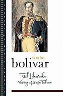 Book El Libertador: Writings of Simon Bolivar by Simon Bolivar