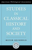 Studies in Classical History and Society: Studies In Classical Hist & So