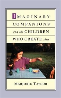 Book Imaginary Companions and the Children Who Create Them by Marjorie Taylor