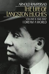 Book The Life of Langston Hughes: Volume II: 1914-1967, I Dream a World by Arnold Rampersad
