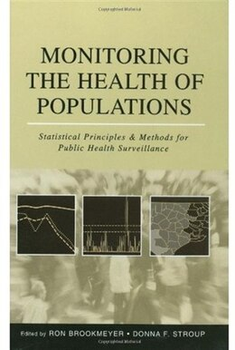 Book Monitoring the Health of Populations: Statistical Principles and Methods for Public Health… by Ron Brookmeyer