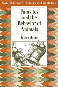 Book Parasites and the Behavior of Animals by Janice Moore